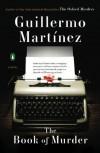 The Book of Murder - Guillermo Martinez