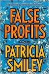 False Profits - Patricia Smiley