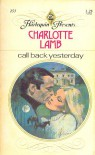 Call Back Yesterday by Charlotte Lamb (Harlequin Presents #253) - Charlotte Lamb