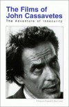 John Cassavetes: The Adventure of Insecurity (Studies in Contemporary Film) - Ray Carney, John Cassavetes, Sam Shaw, Larry Shaw