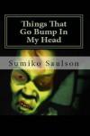 Things That Go Bump In My Head - Sumiko Saulson
