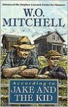 According to Jake and the Kid - W.O. Mitchell