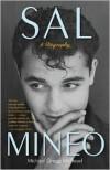 Sal Mineo: A Biography - Michael Gregg Michaud