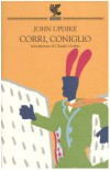 Corri, coniglio - John Updike, Bruno Oddera