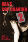 Mia's Cop Craving 2: Double Teamed - Malia Mallory