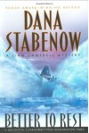 Better To Rest  - Dana Stabenow