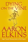 Dying on the Vine - Aaron Elkins