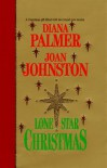 Lone Star Christmas - Diana Palmer, Joan Johnston