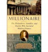 Millionaire: The Philanderer, Gambler, and Duelist Who Invented Modern Finance - Janet Gleeson