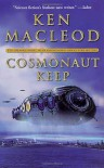 Cosmonaut Keep (Engines Of Light, #1) - Ken MacLeod