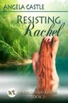 Resisting Rachel - Angela Castle