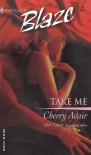 Take Me - Cherry Adair