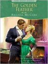 The Golden Feather: Signet Regency Romance (Intermix) - Amanda McCabe