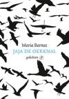 Jaja de oerknal - Maria Barnas