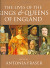 The Lives Of The Kings And Queens Of England - Antonia Fraser