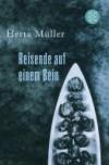 Reisende auf einem Bein - Herta Müller