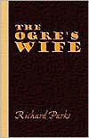 The Ogre's Wife - Fairy Tales for Grownups - Richard Parks