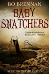 Baby Snatchers - Bo Brennan