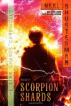 Scorpion Shards (Star Shards Chronicles) - Neal Shusterman