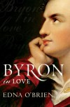Byron In Love - Edna O'Brien
