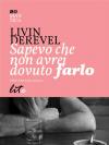 Sapevo che non avrei dovuto farlo - Livin Derevel