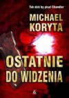 Ostatnie do widzenia - Michael Koryta