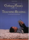 The Ordinary Parent's Guide to Teaching Reading - Jessie Wise, Sara Buffington