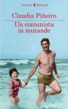 Un comunista in mutande (I narratori) - Claudia Piñeiro
