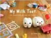 My Milk Toof: The Adventures of ickle and Lardee - Inhae Lee