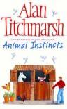 Animal Instincts - Alan Titchmarsh