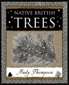 Native British Trees (Wooden Books Gift Book) - Andy Thompson