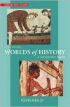 Worlds of History Volume One: A Comparative Reader: To 1550 - Kevin Reilly