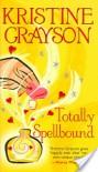Totally Spellbound - Kristine Grayson, Kristine Kathryn Rusch