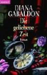 Die geliehene Zeit - Diana Gabaldon, Sonja Schumacher