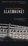Glasbruket - Arnaldur Indriðason, Ylva Hellerud