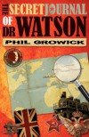 The Secret Journal of Dr Watson - Phil Growick