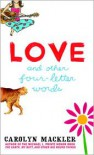 Love and Other Four-Letter Words - Carolyn Mackler