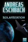 Solarstation: Roman (German Edition) - Andreas Eschbach