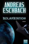 Solarstation: Roman (German Edition) - Andreas Eschbach