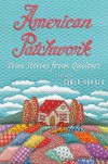 American Patchwork: True Stories from Quilters - Sonja Hakala