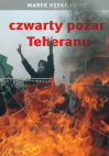 Czwarty pożar Teheranu - Marek Kęskrawiec