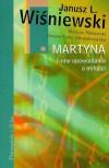 Martyna i inne opowiadania o miłości - Janusz Leon Wiśniewski