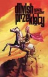 Dilvish przeklęty - Roger Zelazny