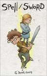 Spell/Sword - G. Derek Adams
