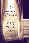 The Qualities of Wood - Mary Vensel White