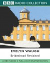 Brideshead Revisited (Radio Collection) - Evelyn Waugh