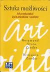 Sztuka możliwości. Jak przekształcić życie zawodowe i osobiste - Rosamund Stone Zander, Benjamin Zander