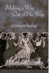 Making a Way Out of No Way: A Womanist Theology (Innovations: African American Religious Thought) (Innovations: African American Religious Thought) - Monica A. Coleman
