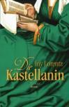 Die Kastellanin - Iny Lorentz