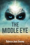 The Middle Eye - Rebecca Jean Downey